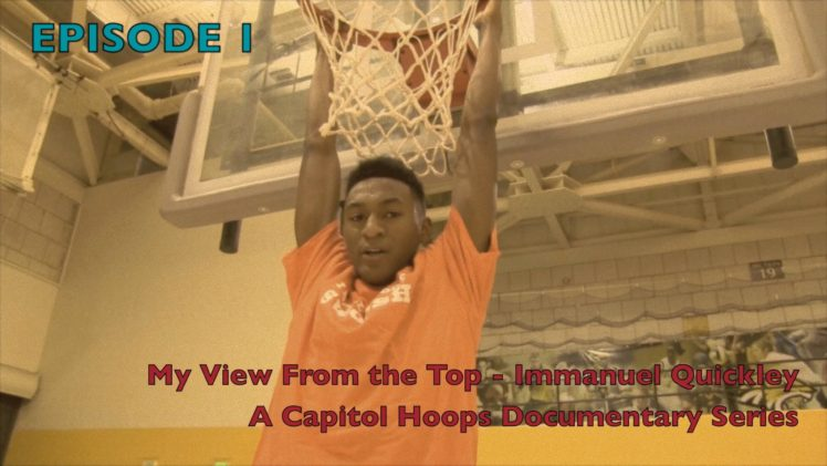 My View From the Top — Immanuel Quickley (Episode 1) – Capitol Hoops Documentary Series