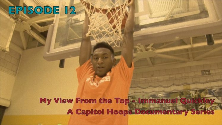 My View From the Top — Immanuel Quickley (Episode 12) – Capitol Hoops Documentary Series