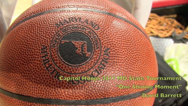 One Shining Moment – 2017 –Capitol Hoops Xfinity State Finals Mix